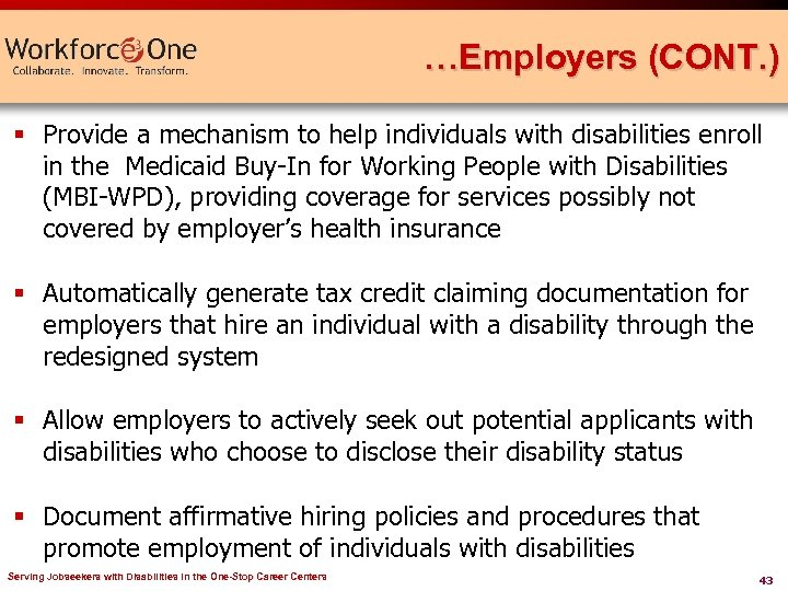 …Employers (CONT. ) § Provide a mechanism to help individuals with disabilities enroll in