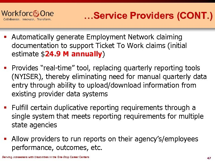 …Service Providers (CONT. ) § Automatically generate Employment Network claiming documentation to support Ticket