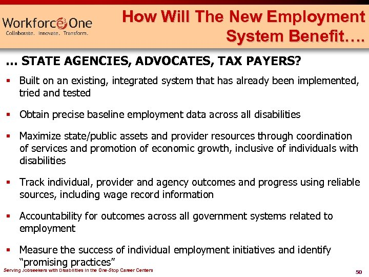 How Will The New Employment System Benefit…. … STATE AGENCIES, ADVOCATES, TAX PAYERS? §