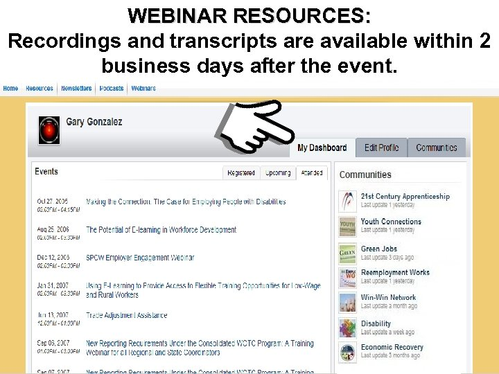 WEBINAR RESOURCES: Resources Access to Webinar Recordings and transcripts are available within 2 business