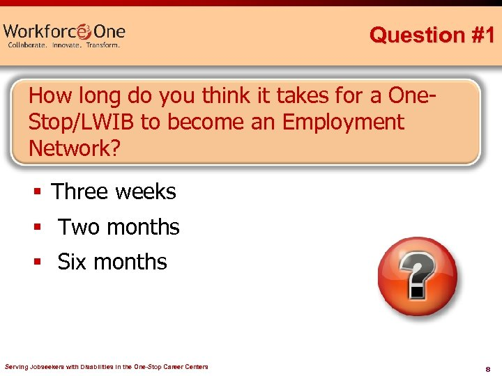Question #1 How long do you think it takes for a One. Stop/LWIB to