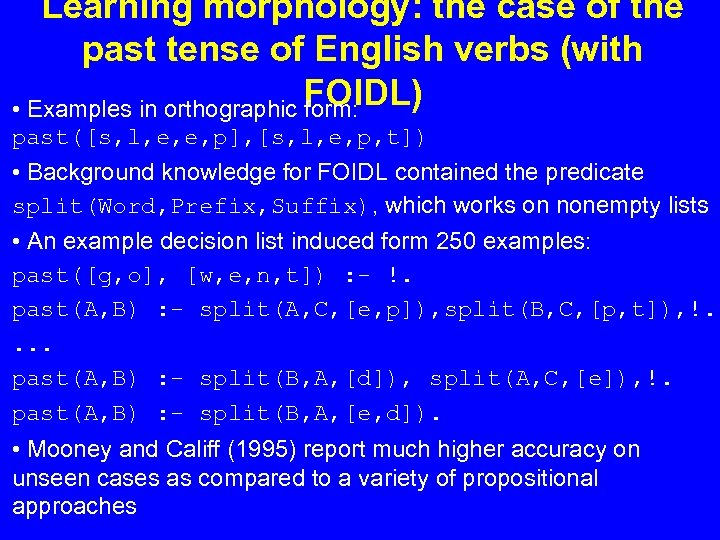 Learning morphology: the case of the past tense of English verbs (with FOIDL) •