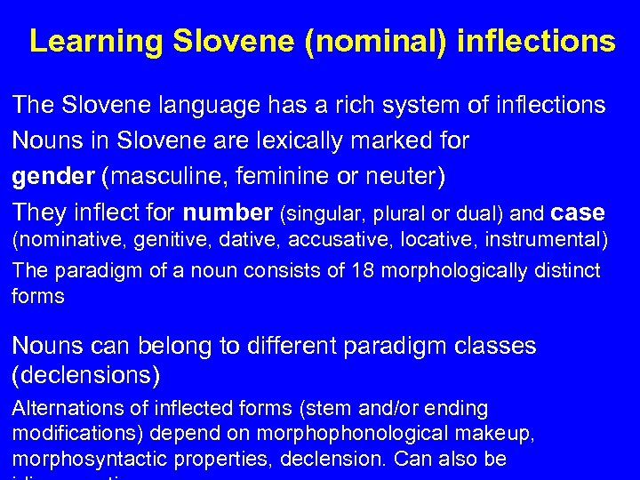 Learning Slovene (nominal) inflections The Slovene language has a rich system of inflections Nouns