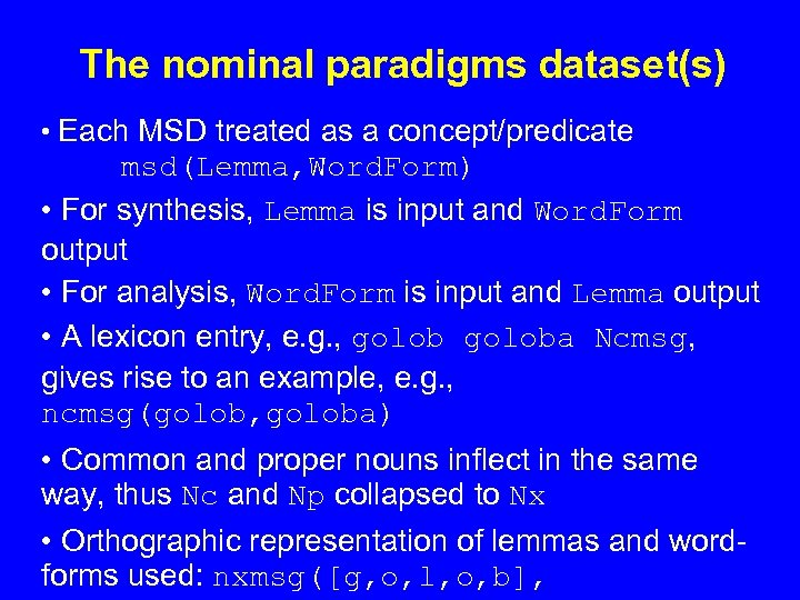 The nominal paradigms dataset(s) • Each MSD treated as a concept/predicate msd(Lemma, Word. Form)