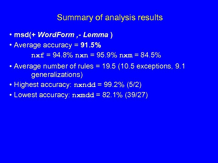 Summary of analysis results • msd(+ Word. Form , - Lemma ) • Average