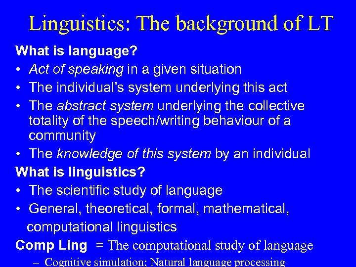 Linguistics: The background of LT What is language? • Act of speaking in a