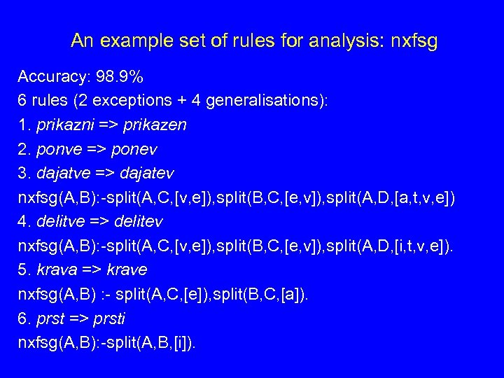 An example set of rules for analysis: nxfsg Accuracy: 98. 9% 6 rules (2