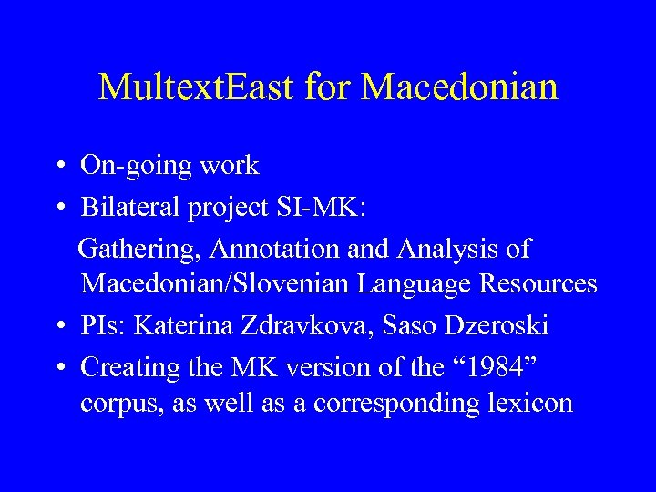 Multext. East for Macedonian • On-going work • Bilateral project SI-MK: Gathering, Annotation and