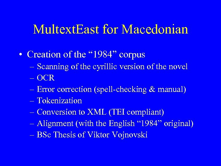 "Multext. East for Macedonian • Creation of the "" 1984"" corpus – Scanning of"