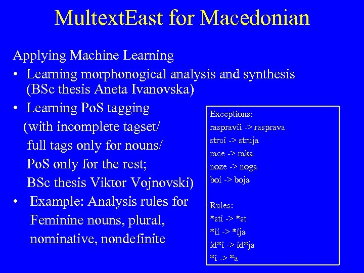 Multext. East for Macedonian Applying Machine Learning • Learning morphonogical analysis and synthesis (BSc