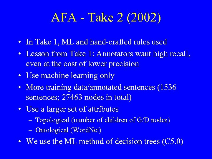 AFA - Take 2 (2002) • In Take 1, ML and hand-crafted rules used