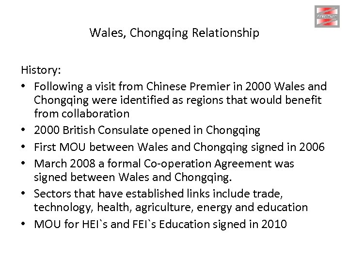 Wales, Chongqing Relationship History: • Following a visit from Chinese Premier in 2000 Wales
