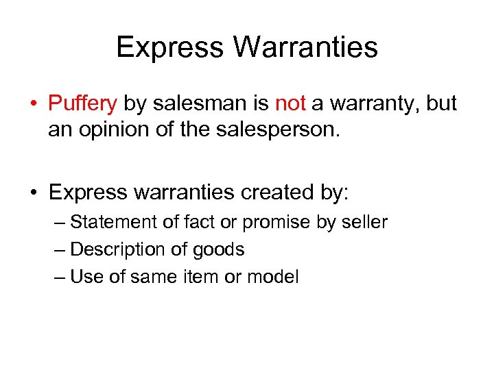 Express Warranties • Puffery by salesman is not a warranty, but an opinion of
