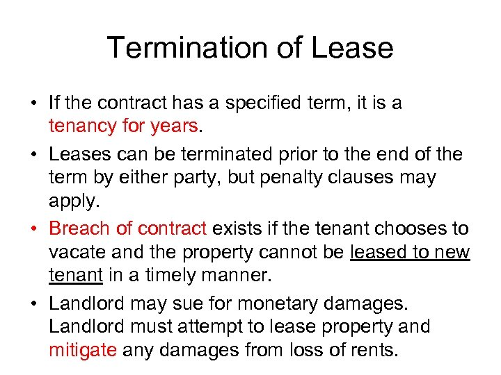 Termination of Lease • If the contract has a specified term, it is a
