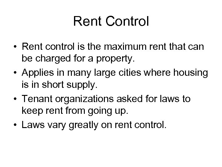 Rent Control • Rent control is the maximum rent that can be charged for