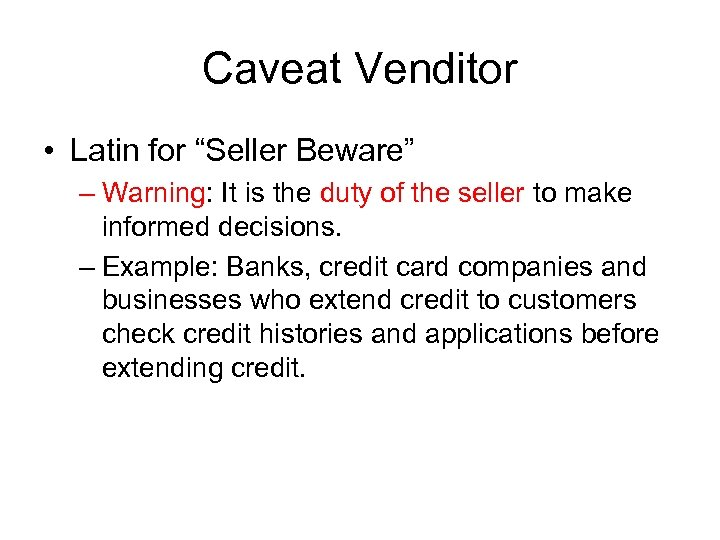 """Caveat Venditor • Latin for """"Seller Beware"""" – Warning: It is the duty of"""