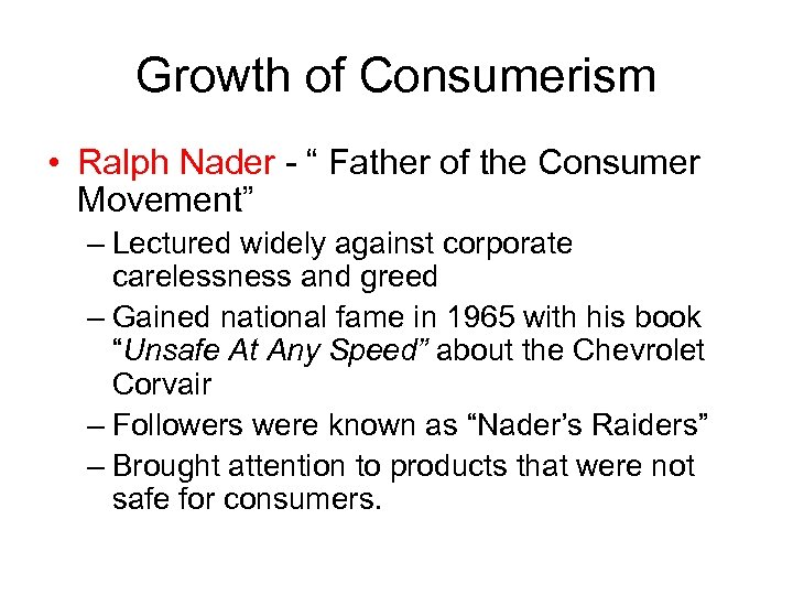 """Growth of Consumerism • Ralph Nader - """" Father of the Consumer Movement"""" –"""