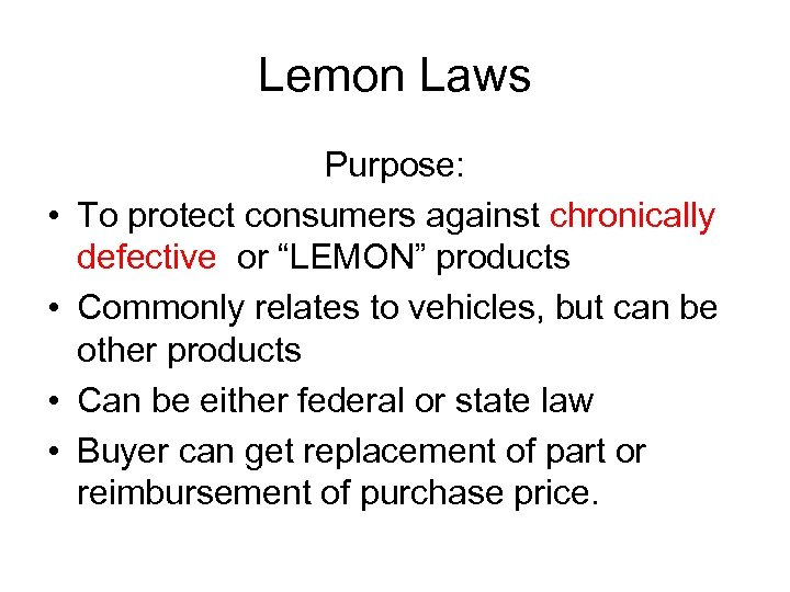 """Lemon Laws • • Purpose: To protect consumers against chronically defective or """"LEMON"""" products"""