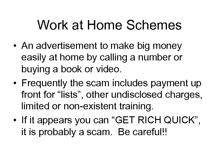 Work at Home Schemes • An advertisement to make big money easily at home