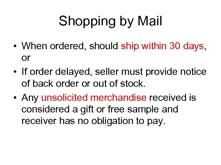 Shopping by Mail • When ordered, should ship within 30 days, or • If