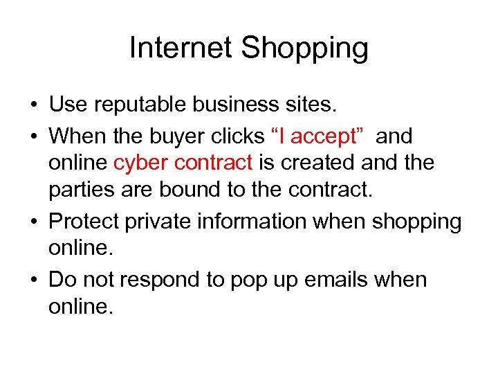"""Internet Shopping • Use reputable business sites. • When the buyer clicks """"I accept"""""""