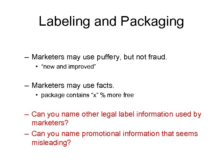 """Labeling and Packaging – Marketers may use puffery, but not fraud. • """"new and"""