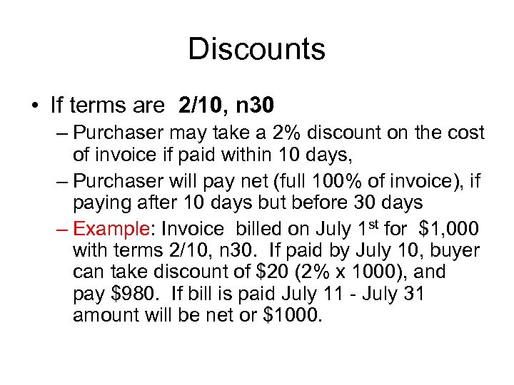 Discounts • If terms are 2/10, n 30 – Purchaser may take a 2%