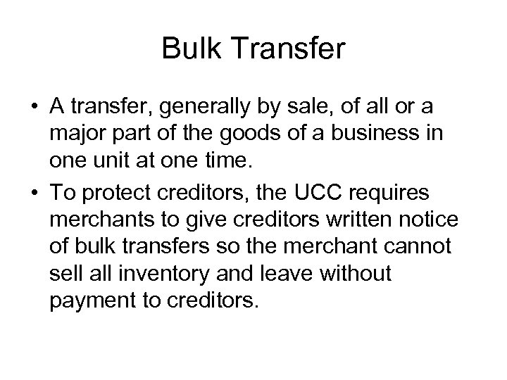 Bulk Transfer • A transfer, generally by sale, of all or a major part