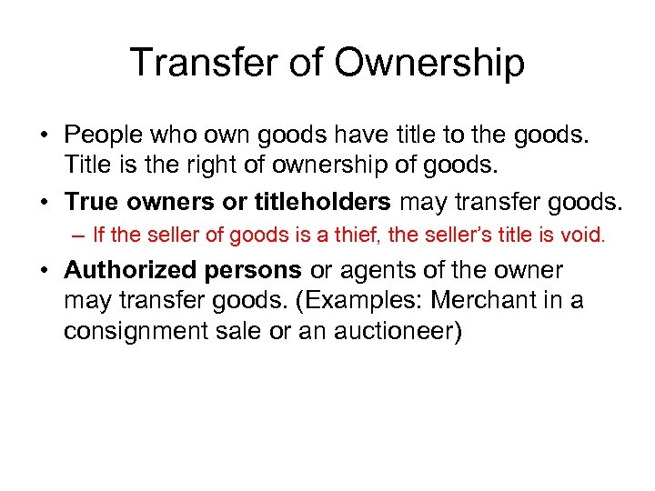 Transfer of Ownership • People who own goods have title to the goods. Title
