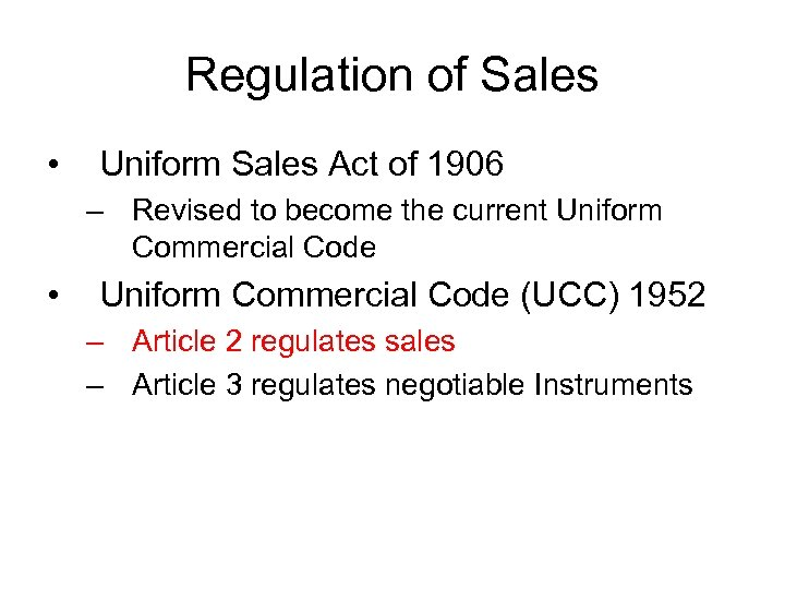 Regulation of Sales • Uniform Sales Act of 1906 – Revised to become the