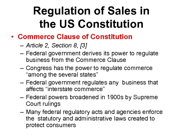 Regulation of Sales in the US Constitution • Commerce Clause of Constitution – Article
