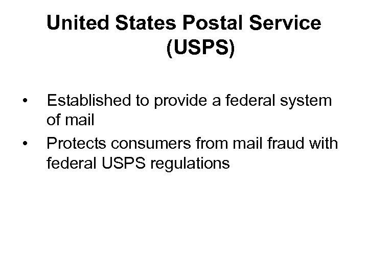 United States Postal Service (USPS) • • Established to provide a federal system of