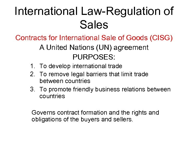 International Law-Regulation of Sales Contracts for International Sale of Goods (CISG) A United Nations