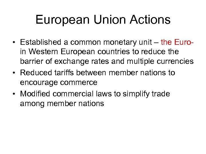 European Union Actions • Established a common monetary unit – the Euroin Western European