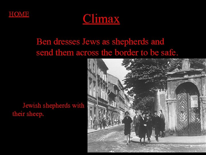 HOME Climax Ben dresses Jews as shepherds and send them across the border to