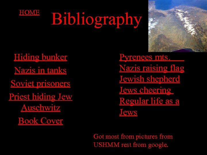 HOME Bibliography Hiding bunker Nazis in tanks Soviet prisoners Priest hiding Jew Auschwitz Book