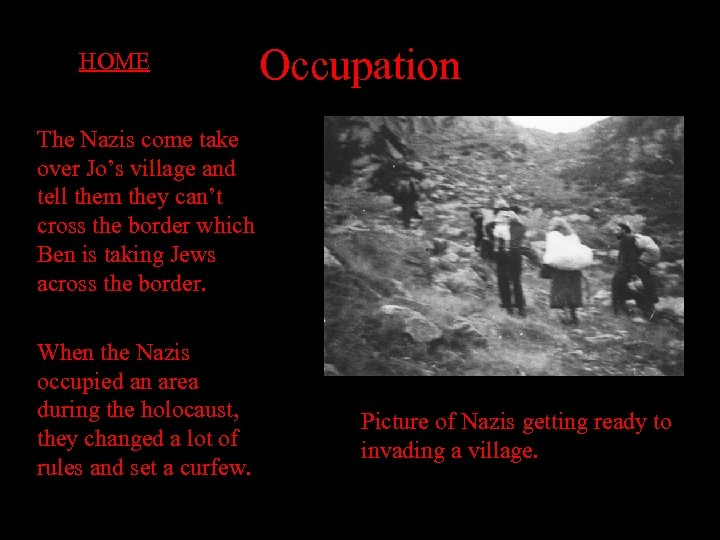 HOME Occupation The Nazis come take over Jo's village and tell them they can't