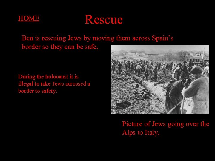 HOME Rescue Ben is rescuing Jews by moving them across Spain's border so they