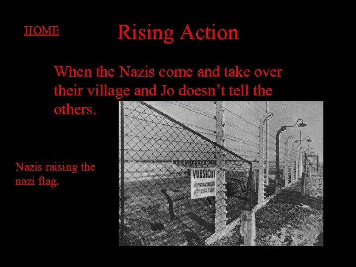 HOME Rising Action When the Nazis come and take over their village and Jo