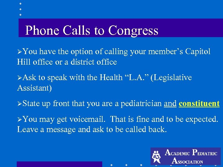 Phone Calls to Congress ØYou have the option of calling your member's Capitol Hill