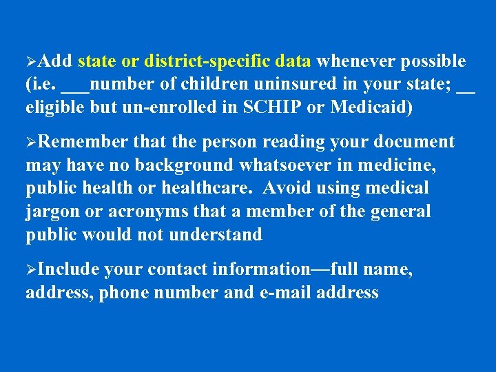 ØAdd state or district-specific data whenever possible (i. e. ___number of children uninsured in