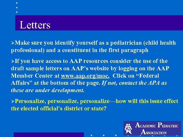Letters ØMake sure you identify yourself as a pediatrician (child health professional) and a
