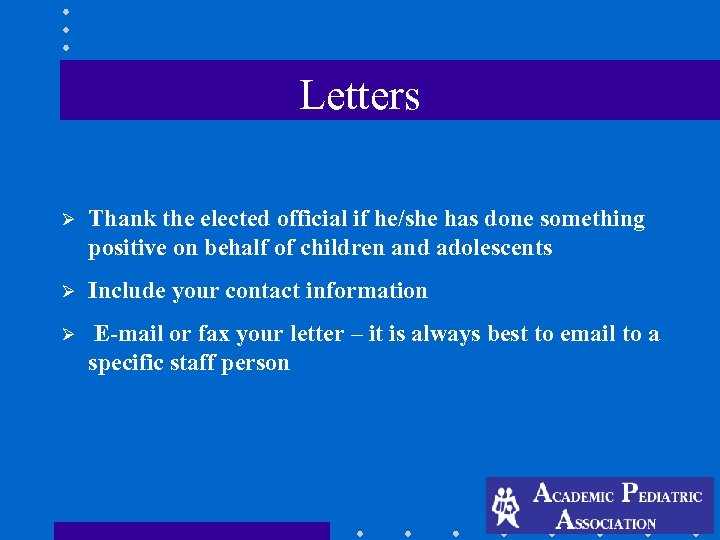 Letters Ø Thank the elected official if he/she has done something positive on behalf