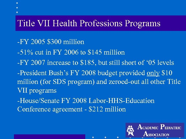 Title VII Health Professions Programs -FY 2005 $300 million -51% cut in FY 2006