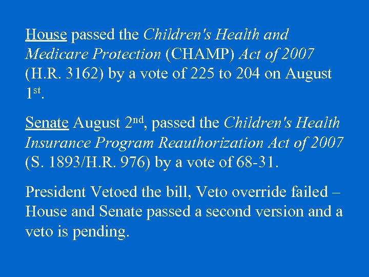 House passed the Children's Health and Medicare Protection (CHAMP) Act of 2007 (H. R.