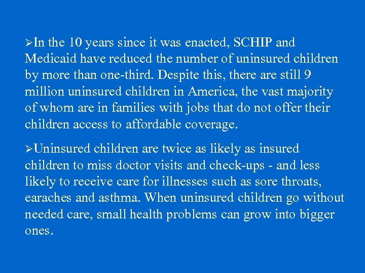 ØIn the 10 years since it was enacted, SCHIP and Medicaid have reduced the