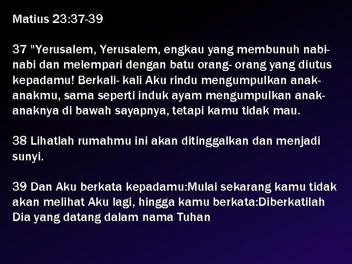 Matius 23: 37 -39 37