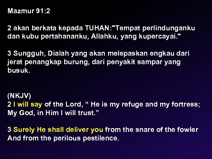 Mazmur 91: 2 2 akan berkata kepada TUHAN: