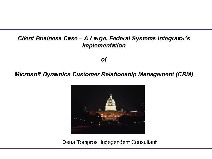 Client Business Case – A Large, Federal Systems Integrator's Implementation of Microsoft Dynamics Customer