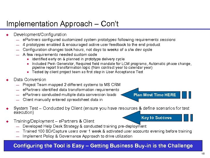 Implementation Approach – Con't u Development/Configuration ¾ ¾ e. Partners configured customized system prototypes